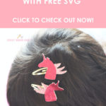 DIY Unicorn Hair Clips - FREE SVG