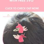 DIY Unicorn Hair Clips - FREE SVG