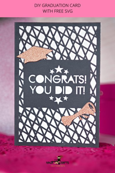 DIY GRADUATION CARD WITH FREE SVG CRICUT MAKER CRAFTS NINJA JAV