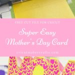 FREE Mother's Day Card Cricut Project