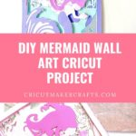 Layered Wall Art Mermaid Craft [Cricut Project]