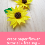 EASY Crepe Paper Sunflower FREE SVG+TEMPLATE