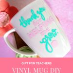 DIY Vinyl Mug Cricut Gift for Teachers