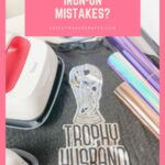 5 Terrible Iron-on/HTV Mistakes to Avoid - Tips for Iron-on Transfers