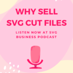 Ep: 1 Why Sell SVG Cut Files