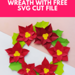 Free Poinsettia Flower Template SVG + Wreath Tutorial