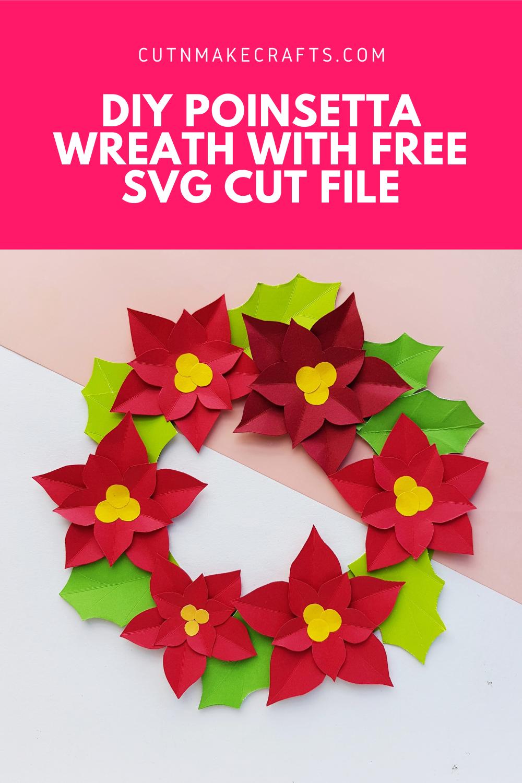 Free Poinsettia Flower Template Svg Wreath Tutorial Cut N Make Crafts