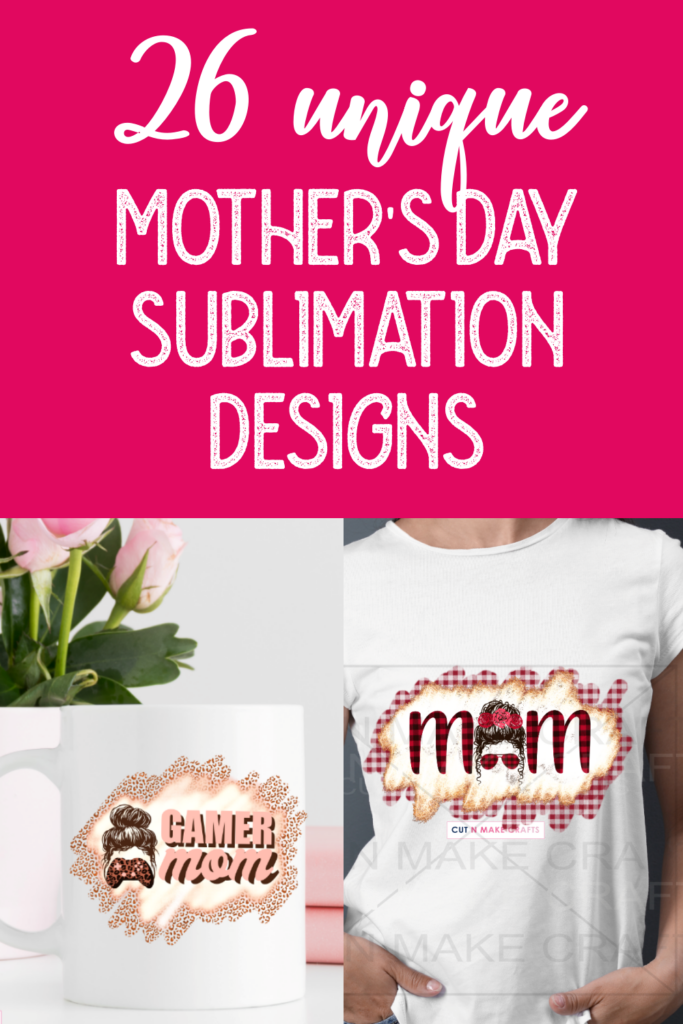Check out these unique and beautiful Mother's Day sublimation designs  sublimation | sublimation designs for t-shirts | sublimation printing | sublimation designs for sale | sublimation designs ready to press